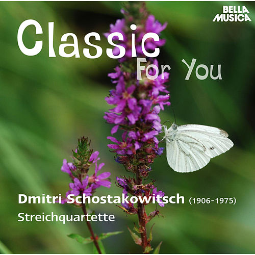 Classic for You: Schostakowitsch: Streichquartette by Moyzes Quartet