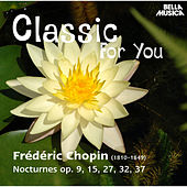 Classic for You: Chopin: Nocturne Op. 9, 15, 27, 32, 37 by Peter Schmalfuss