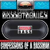 Play & Download Bass Mekanik Presents Bassotronics: Confessions of a Bassman by Bassotronics | Napster