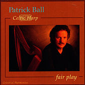 Celtic Harp: Fair Play by Patrick Ball