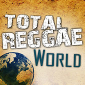 Play & Download Total Reggae World by Various Artists | Napster