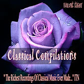 Play & Download Classical Compilations, Vol. Eight by Various Artists | Napster