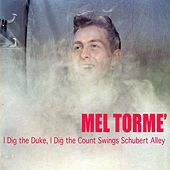 I Dig the Duke, I Dig the Count Swings Schubert Alley von Mel Tormè