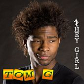 Play & Download Hey Girl by Tom G | Napster