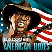 Play & Download Discover - American Blues by Various Artists | Napster