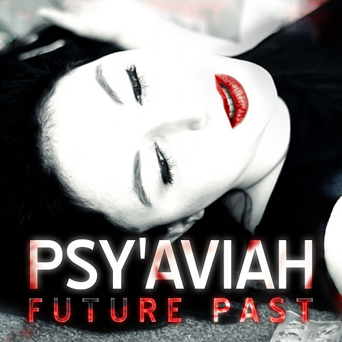 Play & Download Future Past by Psy'Aviah | Napster