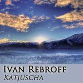 Katjuscha di Ivan Rebroff