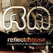 Reflect:House Selection, Vol. 11 by Various Artists