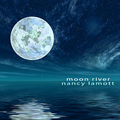 Play & Download Moon River by Nancy LaMott | Napster