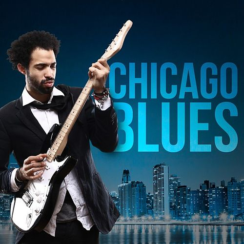 Play & Download Chicago Blues by Various Artists | Napster
