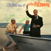 Play & Download The Arrival Of Victor Feldman by Victor Feldman | Napster