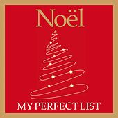 Play & Download My Perfect List Noël by Various Artists | Napster