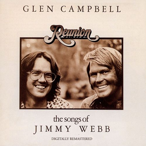 Play & Download Reunion: The Songs of Jimmy Webb by Glen Campbell | Napster