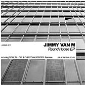 Round House by Jimmy Van M