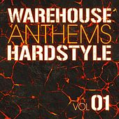 Warehouse Anthems: Hardstyle Vol. 1 - EP by Various Artists