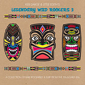 Keb Darge and Little Edith's Legendary Wild Rockers Vol. 3 by Various Artists