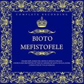 Arrigo Boito: Mefistofele (Complete Recording) by Various Artists