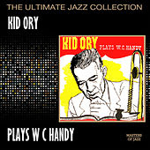Kid Ory Plays W. C. Handy by Kid Ory
