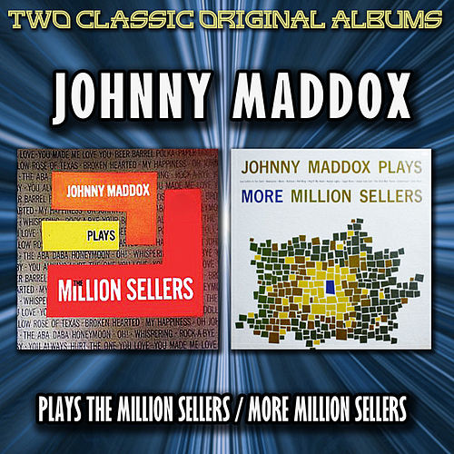 Play & Download Johnny Maddox Plays The Million Sellers / More Million Sellers by Johnny Maddox | Napster
