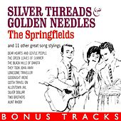 Play & Download Silver Threads And Golden Needles (With Bonus Tracks) by Springfields | Napster