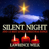 Play & Download Silent Night And 13 Best Loved Christmas Songs by Lawrence Welk | Napster