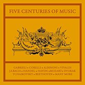 Play & Download Five Centuries Of Music by Various Artists | Napster