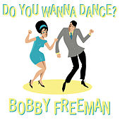 Play & Download Do You Wanna Dance by Bobby Freeman | Napster
