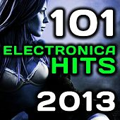 Play & Download 101 Electronica Hits 2013 - Best Of Top Trance, Progressive, Goa, Dubstep, Techno, Trap, House, D & B, Hard Style, Rave Anthems by Various Artists | Napster