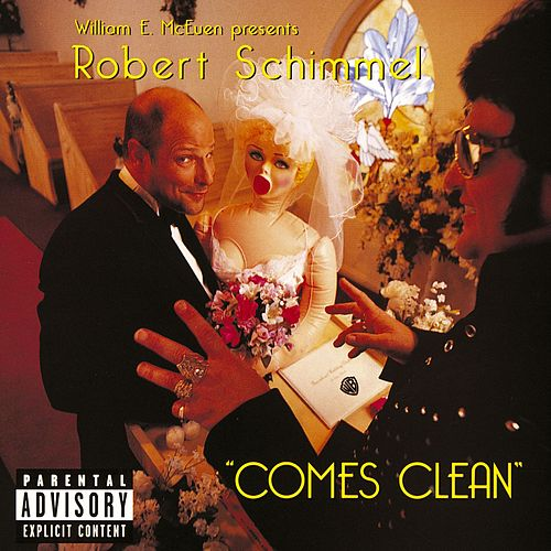 Play & Download Robert Schimmel 'Comes Clean' by Robert Schimmel | Napster