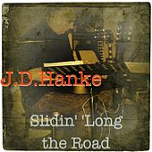 Slidin' 'Long the Road by J.D.Hanke