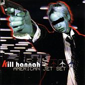 American Jet Set by Kill Hannah