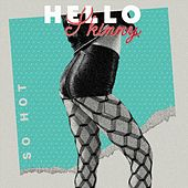 So Hot by Hello Skinny