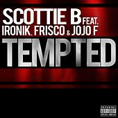 Play & Download Tempted (feat. Ironik, Frisco & JoJo F) by Scottie B | Napster