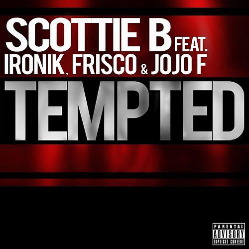 Tempted (feat. Ironik, Frisco & JoJo F) von Scottie B