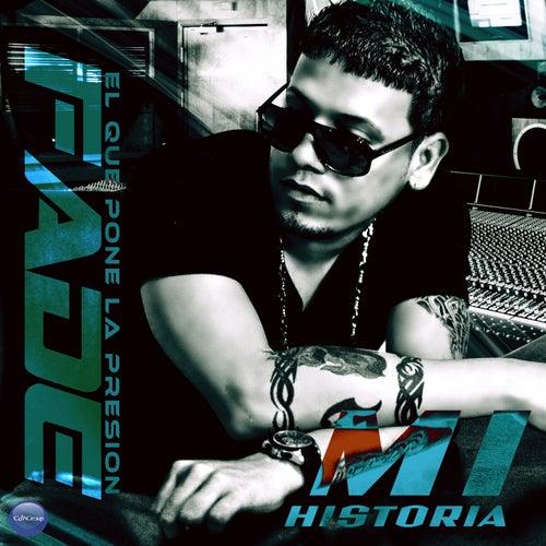 Mi Historia: Fade 'El Que Pone la Presion' by Various Artists