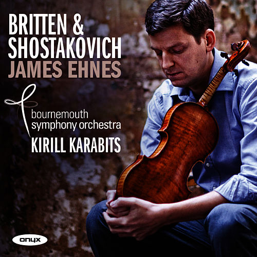Play & Download Britten & Shostakovich by James Ehnes | Napster