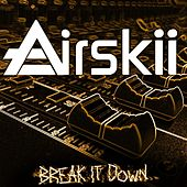 Play & Download Break It Down (EP) by Airskii | Napster