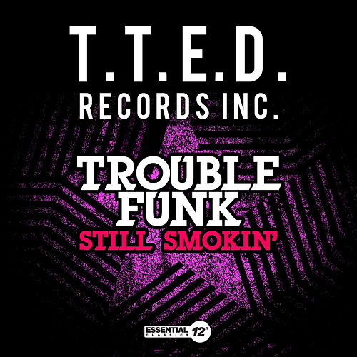Still Smokin' by Trouble Funk