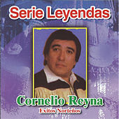 Play & Download Serie Leyendas by Cornelio Reyna | Napster