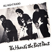 Play & Download The Heart's the Best Part by All Night Radio | Napster