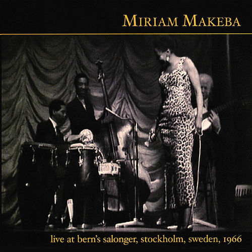 Play & Download Live at Bern's Salonger, Stockholm, Sweden, 1966 by Miriam Makeba | Napster