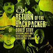 Return of the Backpacker (feat. Moka Only) by Bored Stiff