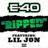 Play & Download Ripped by E-40 | Napster