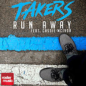 Play & Download Run Away (Remixes) by The Takers | Napster