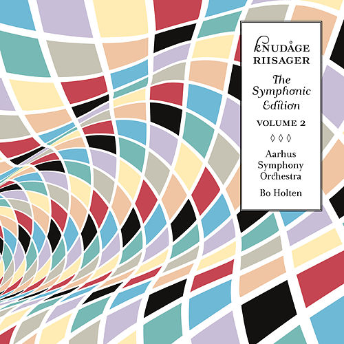 Riisager: The Symphonic Edition, Vol. 2 by Aarhus Symphony Orchestra