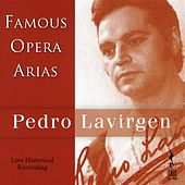 Play & Download Pedro Lavirgen: Famous Opera Arias (Live Historical Recording, 1967-1978) by Pedro Lavirgen | Napster
