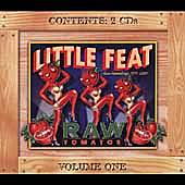Play & Download Raw Tomatoes Vol. 1 by Little Feat | Napster