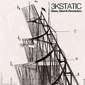 Play & Download Glass, Steel and Revolution by 3kStatic | Napster