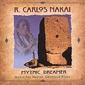 Play & Download Mythic Dreamer by R. Carlos Nakai | Napster