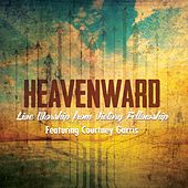 Heavenward: Live Worship from Victory Fellowship by Victory Fellowship Worship Band